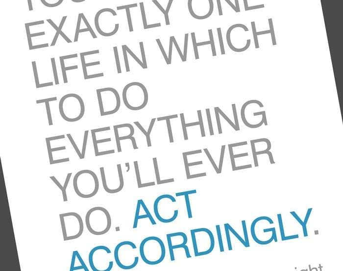 a portion of Act Accordingly's cover, which reads in plain grey text You Have Exactly One Life in Which to Do Everything You'll Ever Do. Then in blue text, Act Accordingly.